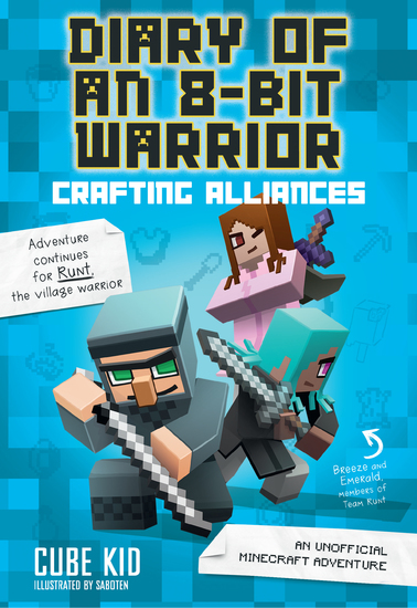 Diary of an 8-Bit Warrior: Crafting Alliances (Book 3 8-Bit Warrior series) - An Unofficial Minecraft Adventure - cover