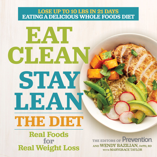 Eat Clean Stay Lean: The Diet - Real Foods for Real Weight Loss - cover