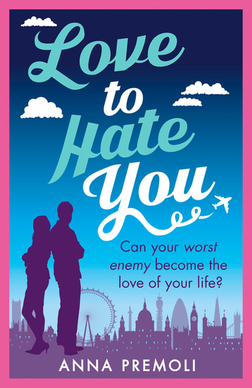 Love to Hate You - A fun feisty romance - cover