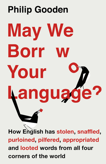 May We Borrow Your Language? - How English Steals Words From All Over the World - cover