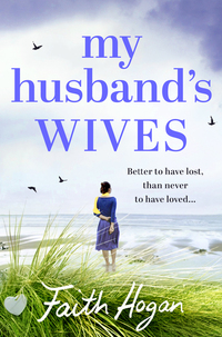 My Husband's Wives - A heart-warming story of love loss family and friendship