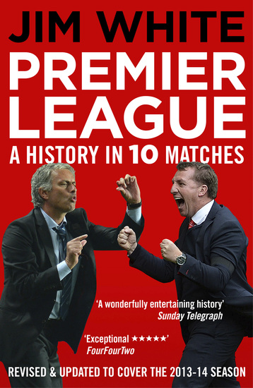 Premier League - A History in 10 Matches - cover