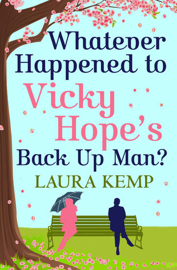 Whatever Happened to Vicky Hope's Back Up Man? - The most romantic feel-good novel you'll read this year - cover