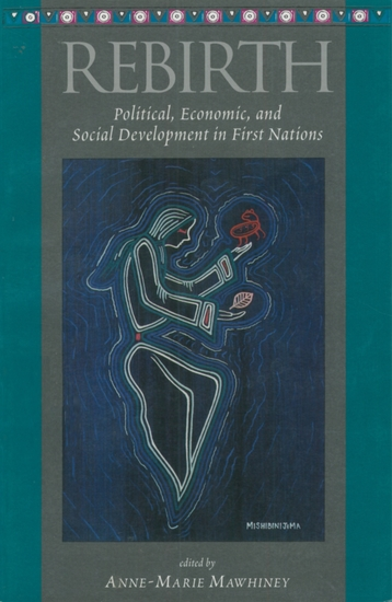 Rebirth - Political Economic and Social Development in First Nations - cover