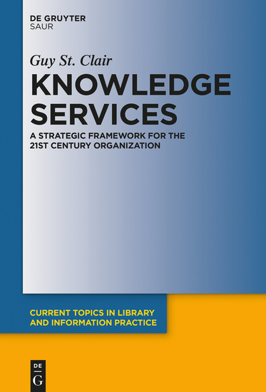Knowledge Services - A Strategic Framework for the 21st Century Organization - cover