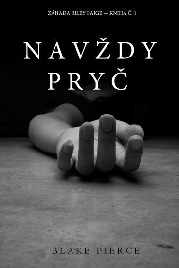 Navždy Pryč (Záhada Riley Paige—Kniha Č 1) - cover