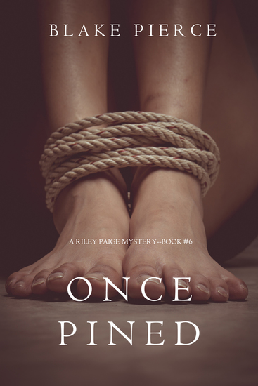 Once Pined (A Riley Paige Mystery—Book 6) - cover