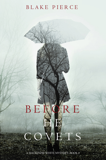 Before He Covets (A Mackenzie White Mystery—Book 3) - cover