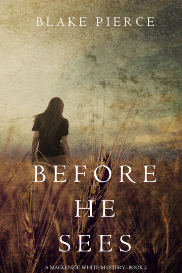 Before he Sees (A Mackenzie White Mystery—Book 2) - cover