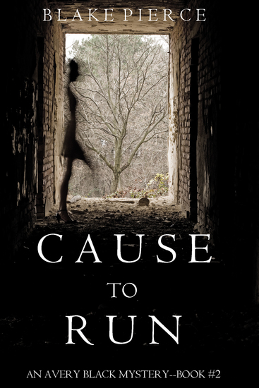 Cause to Run (An Avery Black Mystery—Book 2) - cover