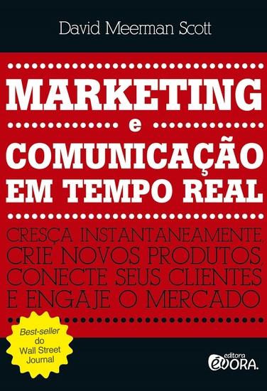 Marketing e comunicação em tempo real - cresça instantaneamente crie novos produtos conecte seus clientes e engaje o mercado - cover