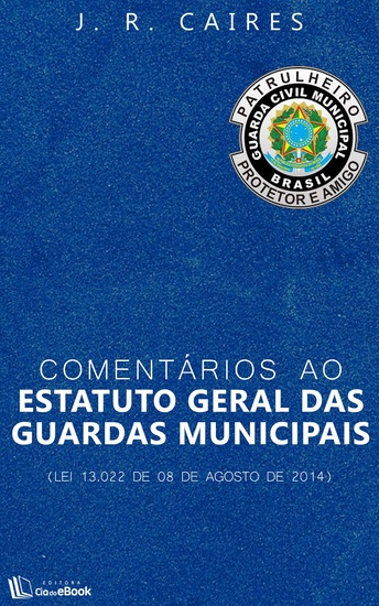 Comentários ao Estatuto Geral das Guardas Municipais - cover