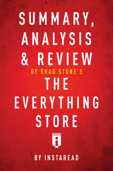 Summary Analysis & Review of Brad Stone's The Everything Store by Instaread - cover
