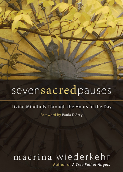 Seven Sacred Pauses - Living Mindfully Through the Hours of the Day - cover