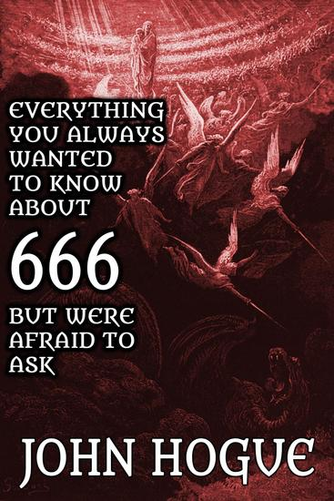 Everything You Always Wanted to Know about 666 but were Afraid to Ask - cover