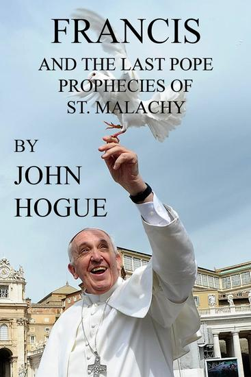 Francis and the Last Pope Prophecies of St Malachy - cover