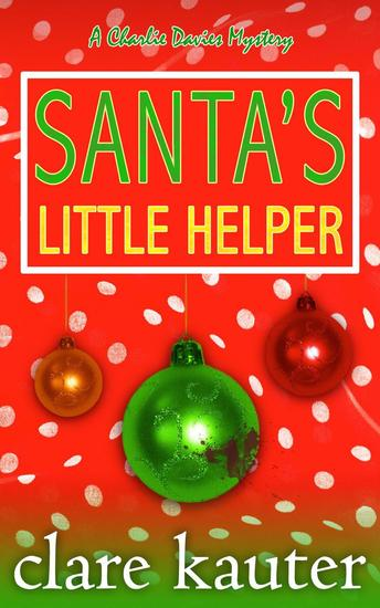 Santa's Little Helper - The Charlie Davies Mysteries #5 - cover