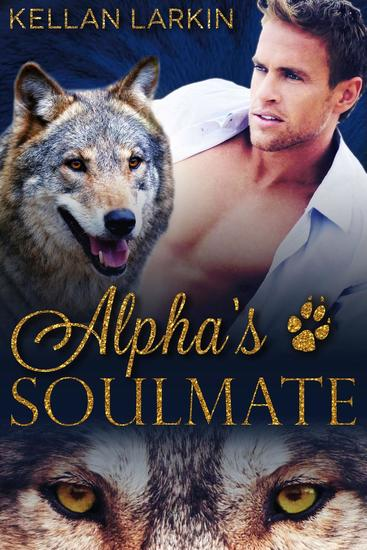 Alpha's Soulmate - Alphas' Fated Mates #1 - cover