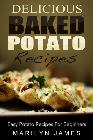 Delicious Baked Potato Recipes: Easy Potato Recipes For Beginners - cover