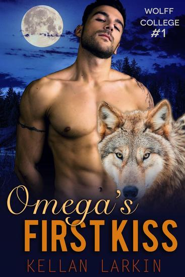 Omega's First Kiss - Wolff College Omegas #1 - cover