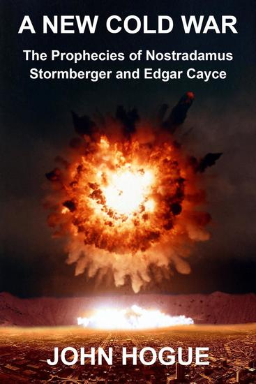 A New Cold War: The Prophecies of Nostradamus Stormberger and Edgar Cayce - cover