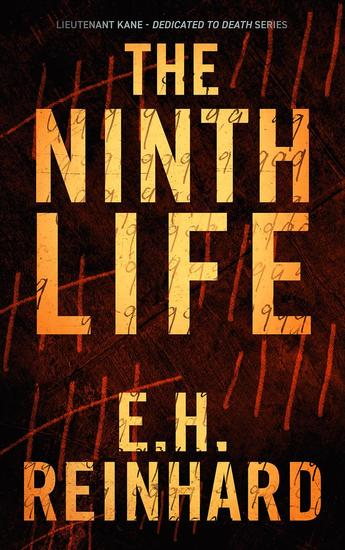 The Ninth Life - Lieutenant Kane - Dedicated to Death Series #2 - cover