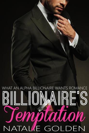 Billionaire's Temptation - What An Alpha Billionaire Wants Romance #6 - cover