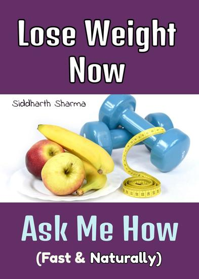 Lose Weight Now Ask Me How ( Fast & Naturally) - cover