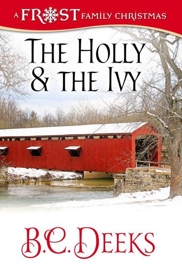 The Holly & The Ivy: Frost Family Christmas - Frost Family & Friends #3 - cover