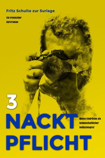 Nacktpflicht 3 - Meine Eindrücke als leidenschaftlicher Hobbyfotograf - cover
