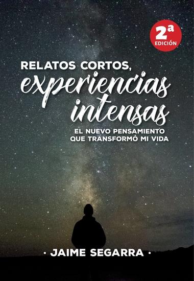 Relatos cortos experiencias intensas - El Nuevo Pensamiento que transformó mi vida - cover