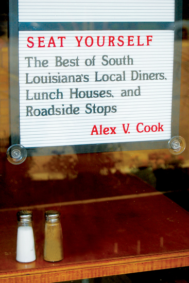 Seat Yourself - The Best of South Louisiana's Local Diners Lunch Houses and Roadside Stops - cover