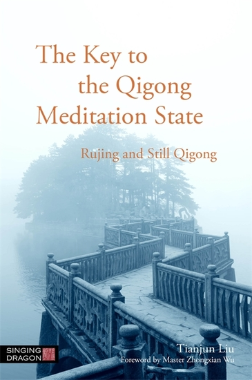 The Key to the Qigong Meditation State - Rujing and Still Qigong - cover