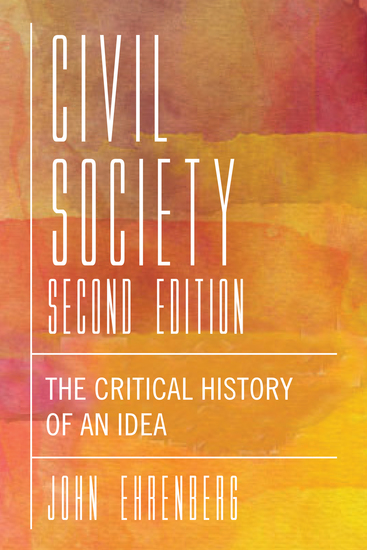 Civil Society Second Edition - The Critical History of an Idea - cover