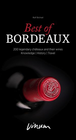 Best of Bordeaux - 200 legendary châteaux and their wines - cover