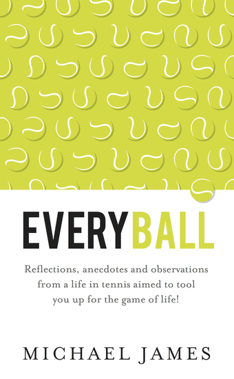 Everyball - Reflections anecdotes and observations from a life in tennis aimed to tool you up for the game of life! - cover