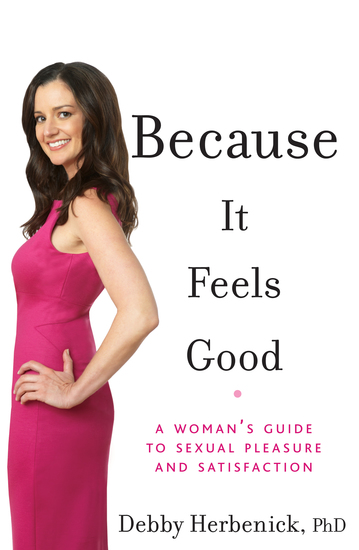 Because It Feels Good - A Woman's Guide to Sexual Pleasure and Satisfaction - cover