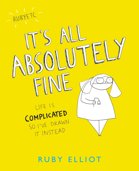 It's All Absolutely Fine - Life Is Complicated So I've Drawn It Instead - cover