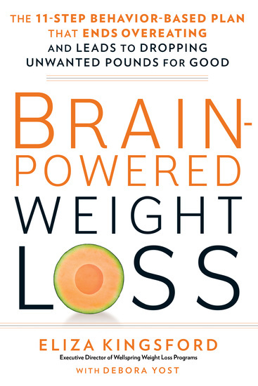 Brain-Powered Weight Loss - The 11-Step Behavior-Based Plan That Ends Overeating and Leads to Dropping Unwanted Pounds for Good - cover