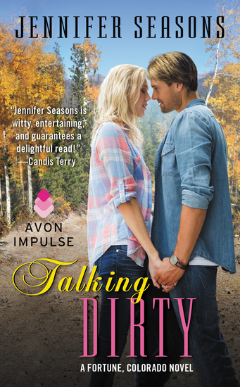 Talking Dirty - A Fortune Colorado Novel - cover