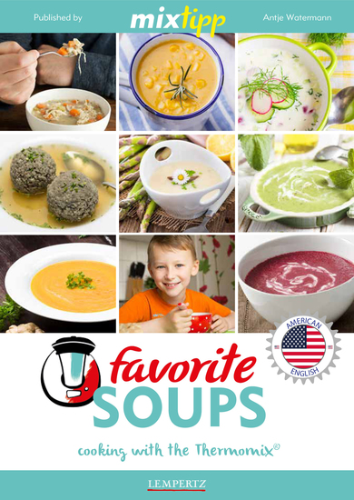 MIXtipp Favourite SOUPS (american english) - Cooking with the Thermomix TM5 und TM31 - cover