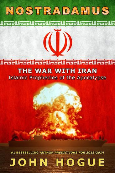 Nostradamus: The War with Iran--Islamic Prophecies of the Apocalypse - cover