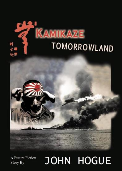 Kamikaze Tomorrowland--A Prophetic Short Story - cover