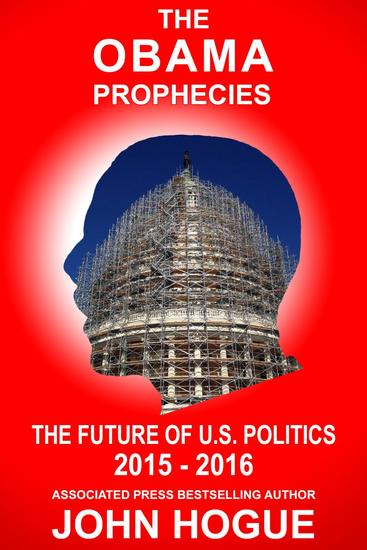 The Obama Prophecies: The Future of US Politics 2015-2016 - cover