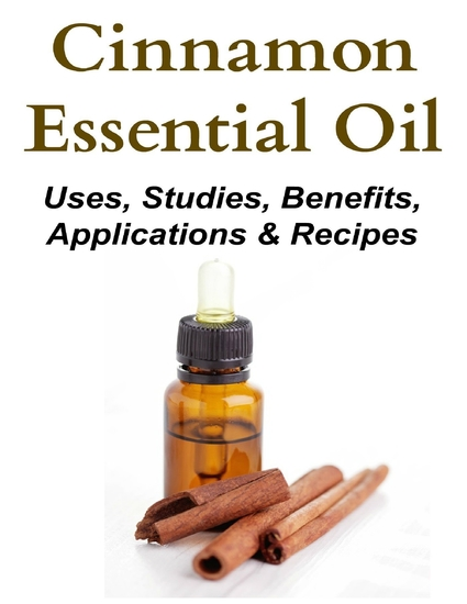 Cinnamon Essential Oil: Uses Studies Benefits Applications & Recipes - cover