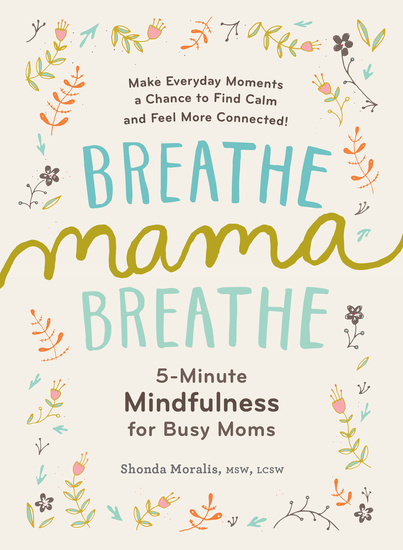 Breathe Mama Breathe - 5-Minute Mindfulness for Busy Moms - cover