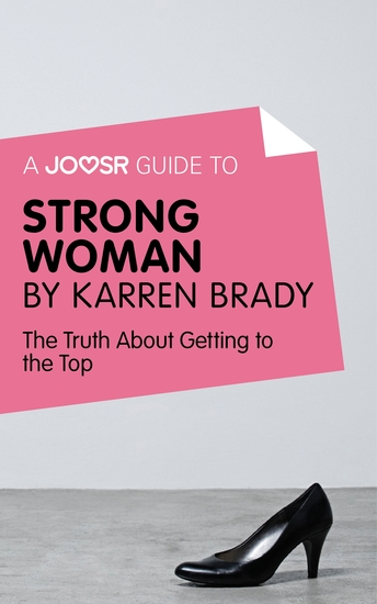 A Joosr Guide to Strong Woman by Karren Brady - The Truth about Getting to the Top - cover