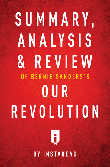 Summary Analysis & Review of Bernie Sanders's Our Revolution by Instaread - cover
