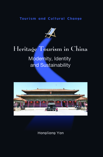 Heritage Tourism in China - Modernity Identity and Sustainability - cover