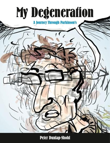 My Degeneration - A Journey Through Parkinson's - cover
